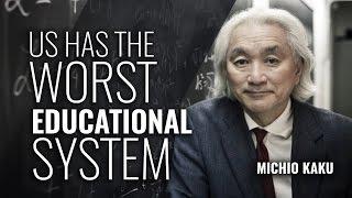 Michio Kaku: US has the worst educational system known to science