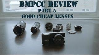 getlinkyoutube.com-BMPCC - Part 5/9 - Good Low Budget Lenses