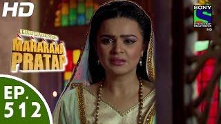 Bharat Ka Veer Putra Maharana Pratap - - महाराणा प्रताप - Episode 512 - 26th October, 2015