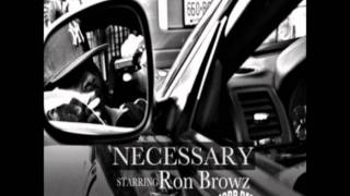 Ron Browz - Necessary (ft Mobb Deep)