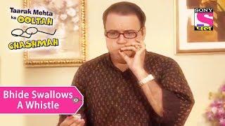 Your Favorite Character   Bhide Swallows A Whistle   Taarak Mehta Ka Ooltah Chashmah
