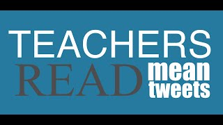 getlinkyoutube.com-Teachers Read Mean Tweets