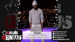 Bugle - Nuh Like Da Style Deh