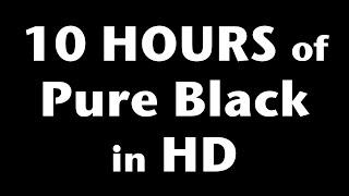 getlinkyoutube.com-10 Hours of Pure Black Screen in HD