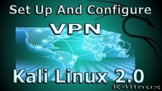 Kali Linux 2.0 Tutorials : Set Up and Configure VPN