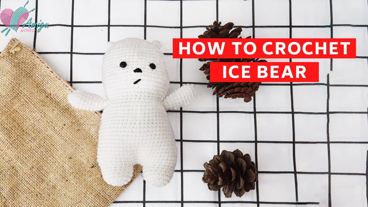 FREE Pattern – How to crochet a ICE BEAR amigurumi