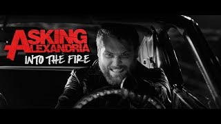 ASKING ALEXANDRIA   Into The Fire (Official Music Video)