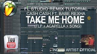 getlinkyoutube.com-Cash Cash - Take Me Home ft Bebe Rexha (FL Studio Remix) with FLP.