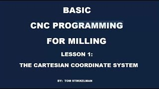 CNC MILL PROGRAMMING PT 1 - INTRODUCTION TO CNC MILL PROGRAMMING