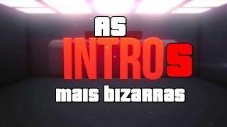 getlinkyoutube.com-CAÇADOR DE INTROS #1 - AS INTROS MAIS BIZARRAS