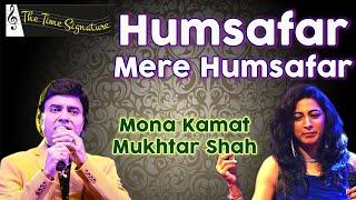 Humsafar Mere Humsafar...by Mukhtar Shah & Mona Kamat