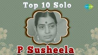 Top 10 Melodies of  P Susheela   Tamil Movie Audio Jukebox