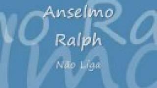 Anselmo Ralph - Não Liga