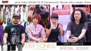 getlinkyoutube.com-DEFTONES Live in Bangkok 2013 Special scoop (เอ๋ Ebola, เต๋า Sweet Mullet)