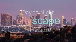 Day to Night CityScape TimeLapse in 4K