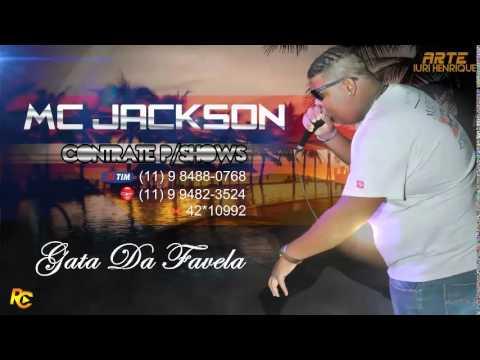 MC Jackson - Gata Da Favela (Lançamento 2014)