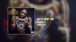 Shy Glizzy - Waitin' On My Time
