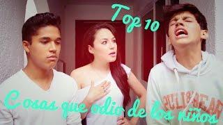 getlinkyoutube.com-TOP 10 COSAS QUE ODIO DE LOS NIÑOS