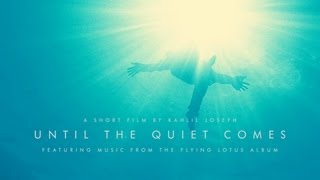 getlinkyoutube.com-Flying Lotus - Until The Quiet Comes — short film by Kahlil Joseph, music from Flying Lotus' album