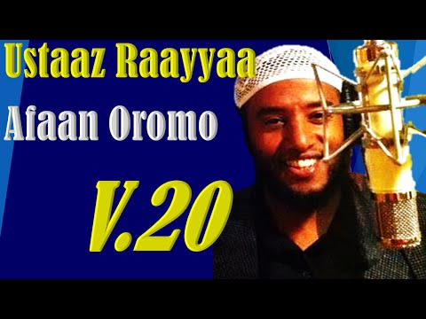 Ustaaz Raayyyaa Abbaa Maccaa ~ Manzumaa Afaan Oromoo V. 20 ffaa