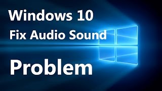 getlinkyoutube.com-How to Fix Audio Sound Problem on Windows 10 [Work 100%]