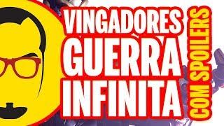 VINGADORES: GUERRA INFINITA COM SPOILERS - Nerd Rabugento