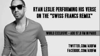 Ryan Leslie - Swiss Francs Remix Verse