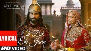 Padmaavat: Ek Dil Ek Jaan Lyrical Video | Deepika Padukone | Shahid Kapoor | Sanjay Leela Bhansali width=