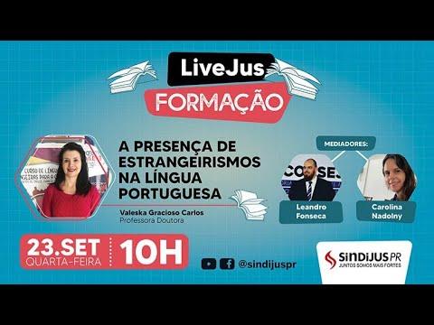 LiveJus Formação: Pandemia reforça ainda mais o uso de estrangeirismos