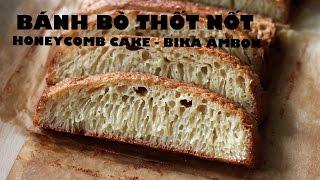 Cách làm BÁNH BÒ nướng & rán chảo - HONEYCOMB CAKE recipe - BIKA AMBON