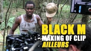 Black M - Ailleurs (Making Of)