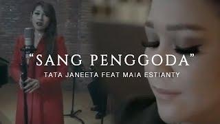 TATA JANEETA Feat MAIA ESTIANTY   Sang Penggoda (Official Music Video)