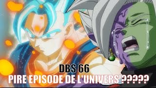 PIRE EPISODE DE L'UNIVERS ??? - DRAGON BALL SUPER 66