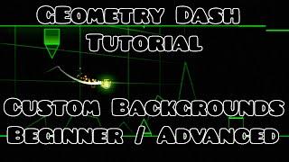 Simple And Advanced Custom Background Tutorial! Geometry Dash 2.0 - 2.X