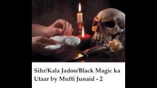 getlinkyoutube.com-Sihr/Kala Jadoo/Black Magic/Nazar ka Utar by Mufti Junaid