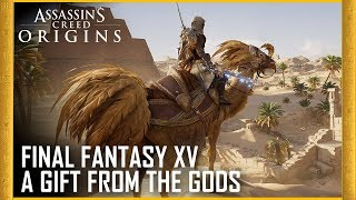 Assassin's Creed Origins - Final Fantasy XV: A Gift From The Gods Trailer