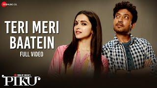 Teri Meri Baatein - Full Video | Piku | Amitabh Bachchan, Irrfan Khan & Deepika Padukone width=