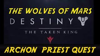 getlinkyoutube.com-!!NEW!! THE WOLVES OF MARS ARCHON PRIEST QUEST GUIDE DESTINY