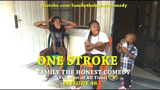 ONE STROKE  (Family The Honest Comedy) (Episode 46)