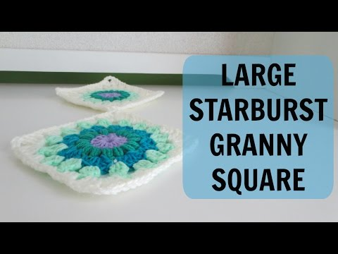 Large Starburst Granny Square Tutorial