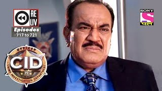 Weekly Reliv   CID   14th July 2018 to 20th July 2018   Episode 717 to 721
