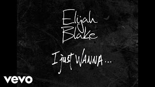 Elijah Blake - I Just Wanna..