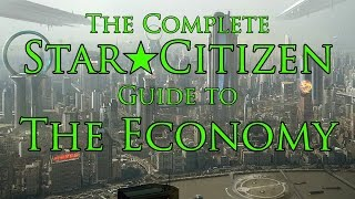 getlinkyoutube.com-Star Citizen ★ The Economy - The Complete Guide
