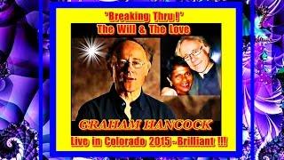 getlinkyoutube.com-Graham Hancock - The Love & The Will - Brilliant ! 2015 His Latest !