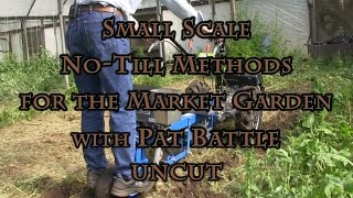 getlinkyoutube.com-Small Scale No-Till Methods for the Market Garden with Pat Battle UNCUT