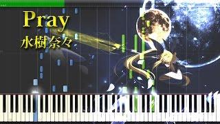 getlinkyoutube.com-Pray - 水樹奈々 - Piano Arrangement