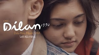 OST. DILAN 1990   Dulu Kita Masih SMA   Luthfi Aulia Feat.  Adinda (COVER)