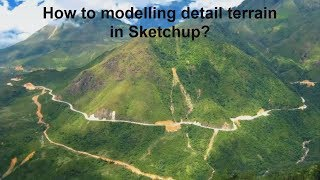 How to model detailed terrain in Sketchup ?