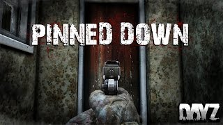 getlinkyoutube.com-PINNED DOWN! | DayZ Standalone