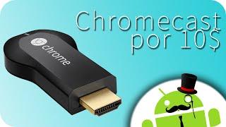 getlinkyoutube.com-EasyCast, el Chromecast de 10$ - Tutorial de instalación y uso